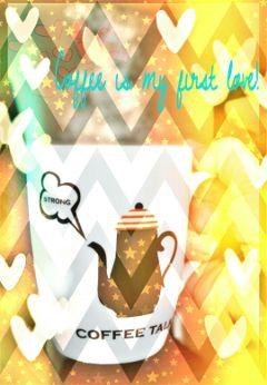 coffee coffeelover love truestory favoritethings